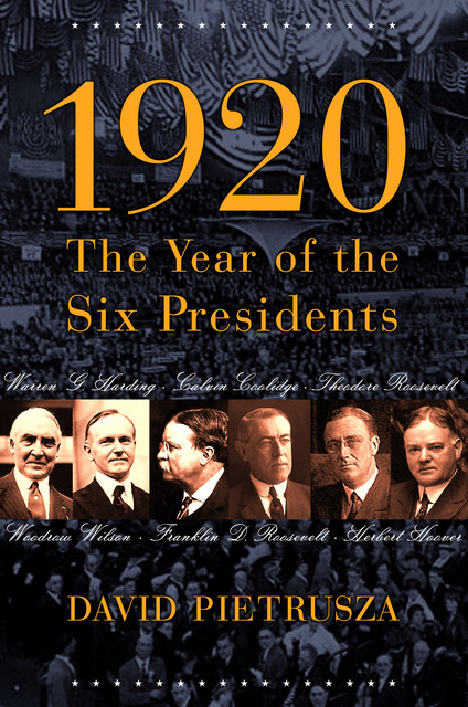 1920: The Year Of Six Presidents